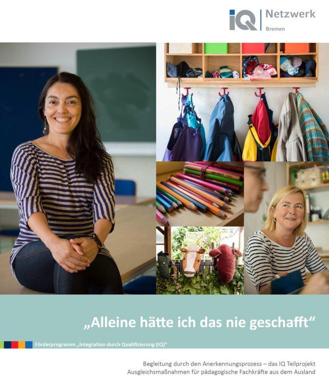 """Die Broschüre """"Alleine hätte ich das nie geschafft"""" schildert den Weg zur Anerkennung für Pädagogische Fachkräfte im Land Bremen"""
